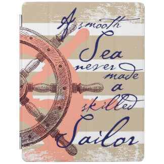 A Smooth Sea never made a skilled Sailor iPad Cover