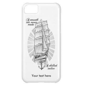 A smooth sea never made a skilled sailor iPhone 5C case