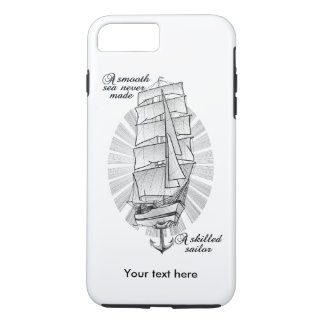 A smooth sea never made a skilled sailor iPhone 8 plus/7 plus case