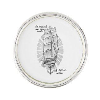 A smooth sea never made a skilled sailor lapel pin