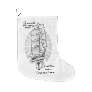 A smooth sea never made a skilled sailor large christmas stocking
