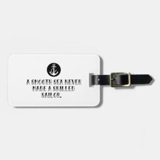 A smooth sea never made a skilled sailor luggage tag