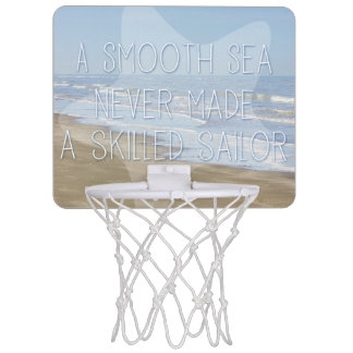 A Smooth Sea Never Made A Skilled Sailor Mini Basketball Hoop