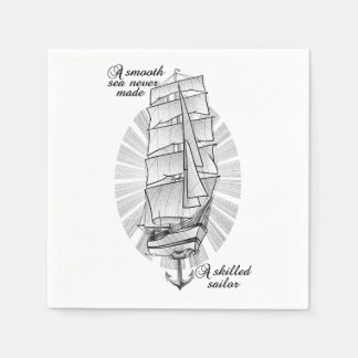 A smooth sea never made a skilled sailor paper serviettes