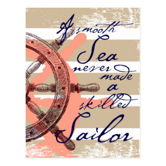 A Smooth Sea never made a skilled Sailor Postcard