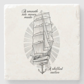 A smooth sea never made a skilled sailor stone coaster