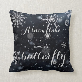 A snowflake is winter's butterfly saying throw pillow