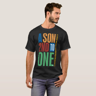 A son second to one T-Shirt