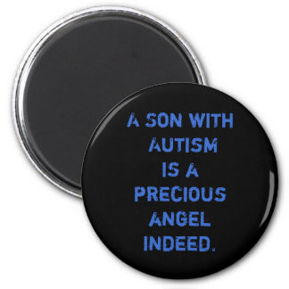 A Son with Autismis a precious angel indeed. Magnet