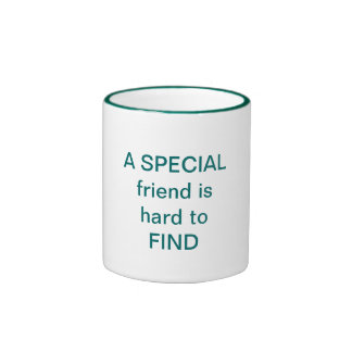 A SPECIAL friend is hard to FIND Mugs