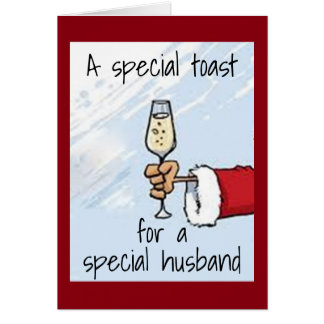 """A """"SPECIAL TOAST"""" FOR """"YOUR HUSBAND"""" AT CHRISTMAS CARD"""