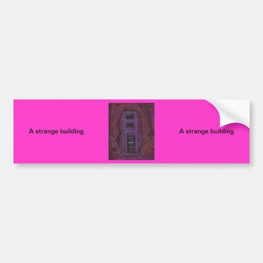 A strange building bumper sticker