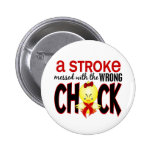A Stroke Messed With The Wrong Chick 6 Cm Round Badge