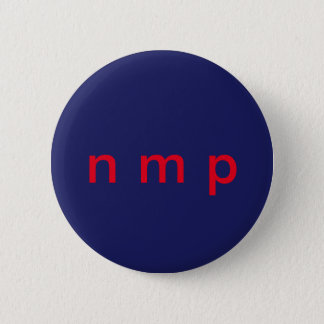 A subtle way to express NOT MY PRESIDENT 6 Cm Round Badge