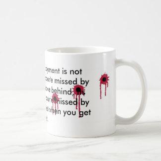 A successful deployment/BLOODY BULLET HOLES Coffee Mug
