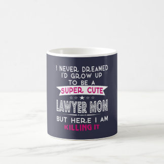 A Super cute Lawyer Mom Coffee Mug