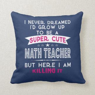 A Super cute Math Teacher Cushion