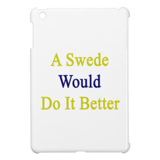 A Swede Would Do It Better iPad Mini Case
