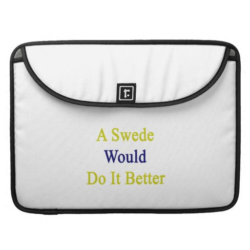 A Swede Would Do It Better Sleeve For MacBook Pro