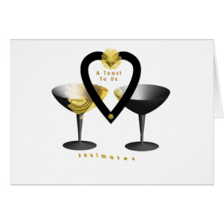 """A Toast For Soulmates""* Card"