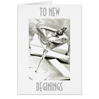 """A TOAST TO """"NEW BEGININGS"""" IN YOUR LIFE CARD"""