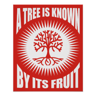 A Tree Is Known By Its Fruit Poster