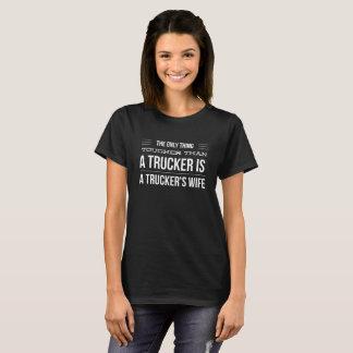 A trucker's wife T-Shirt