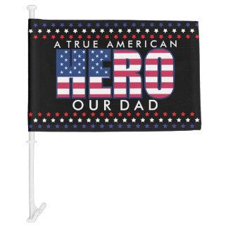 A True American Hero, Our Dad Car Flag