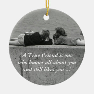A True Friend Ceramic Ornament