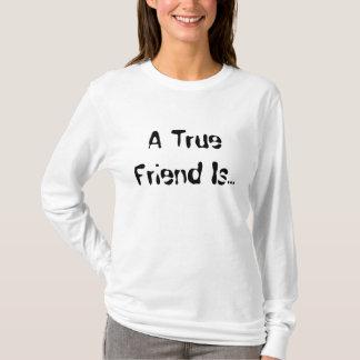 A True Friend Is... T-Shirt