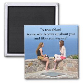 A True Friend Square Magnet