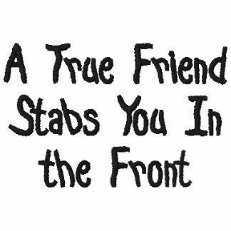 A True Friend Stabs You In the Front Embroidered Hooded Sweatshirt