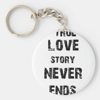 a true love story never ends key ring
