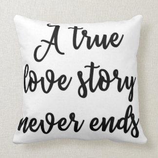 A true love story never ends Pillow