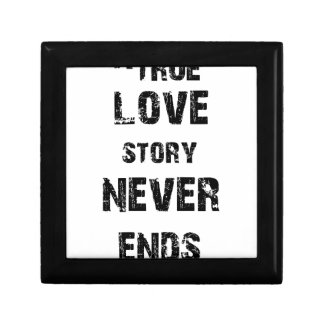 a true love story never ends small square gift box