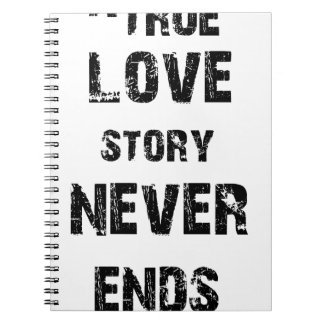 a true love story never ends spiral note books