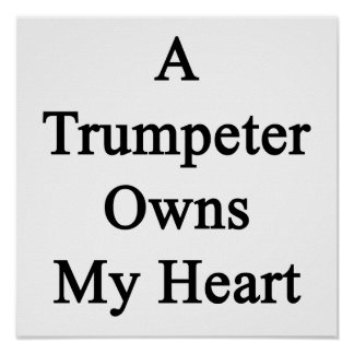 A Trumpeter Owns My Heart Poster