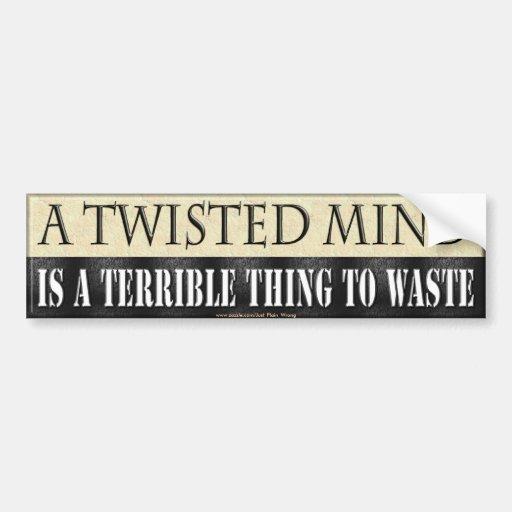 A Twisted Mind Bumper Sticker