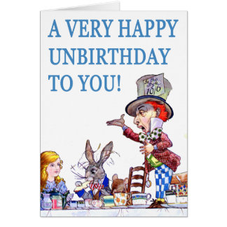 A Very Happy Unbirthday To You! Cards