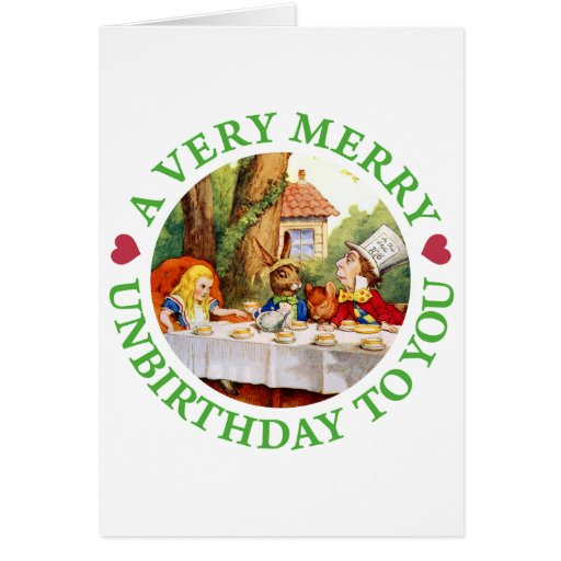 A VERY MERRY UNBIRTHDAY TO YOU! GREETING CARDS