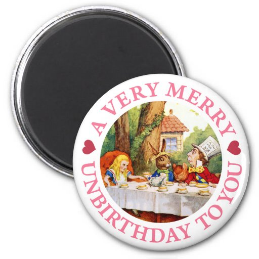 A VERY MERRY UNBIRTHDAY TO YOU! MAGNETS