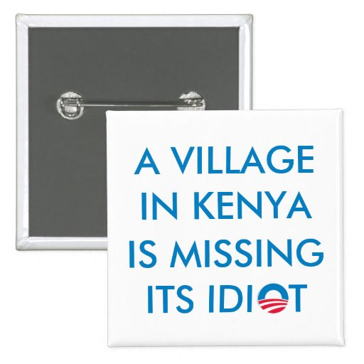 A Village in Kenya is Missing its Idiot Pinback Buttons
