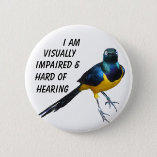 A visually impaired & hard of hearing info badge. 6 cm round badge