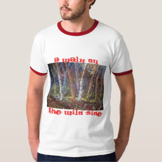 A walk on the wild side tee shirt