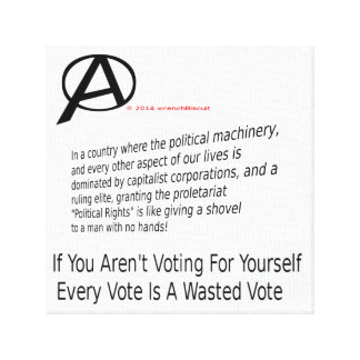 A Wasted Vote_ Canvas Print