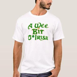 A Wee Bit O'Irish St. Patrick's Day Design T-Shirt