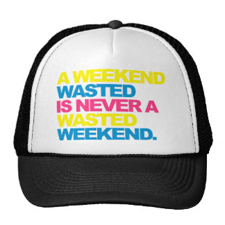 A Weekend Wasted Cap