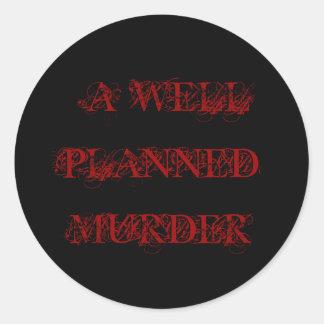 A WELL PLANNED MURDER ROUND STICKERS