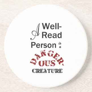 A Well-Read Person is a Dangerous Creature Beverage Coaster