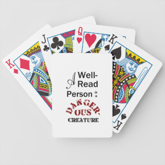 A Well-Read Person is a Dangerous Creature Bicycle Playing Cards